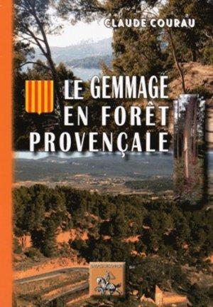 Le gemmage en forêt provençale - des regionalismes - 9782824005294 -