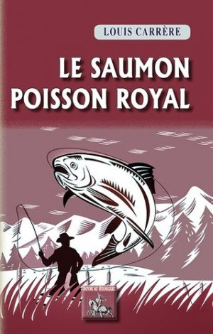 Le saumon - Poisson royal - des regionalismes - 9782824008998