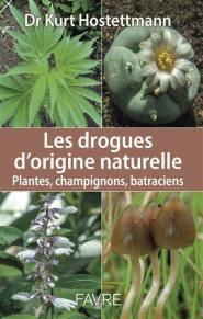 Les drogues d'origine naturelle - favre - 9782828916770 -
