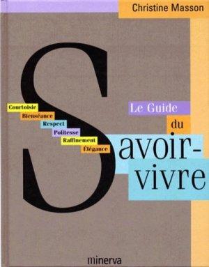 LE GUIDE DU SAVOIR-VIVRE - Minerva - 9782830704877 -