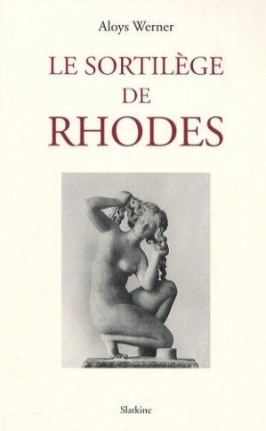 Le sortilège de Rhodes - slatkine - 9782832102428 -