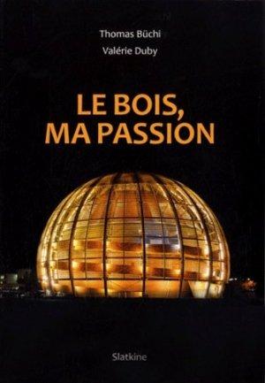 Le bois, ma passion - slatkine - 9782832104682 -