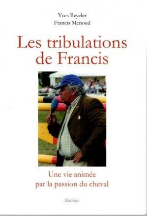 Les tribulations de Francis - slatkine - 9782832109502 -