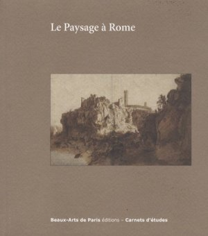 Le paysage à Rome entre 1600 et 1650 - ENSBA - 9782840564195 -