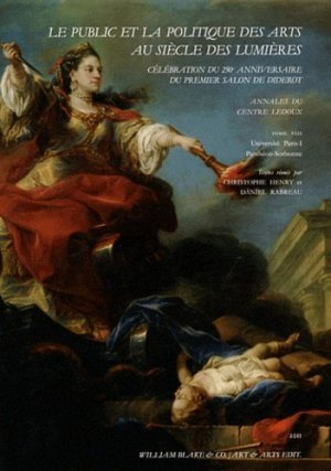 Le public et la politique des arts au siècle des Lumières. Célébration du 250e anniversaire du premier salon de Diderot - william blake - 9782841031900 -