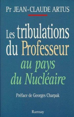 Les tribulations du professeur au pays du nucléaire - Ramsay - 9782841143733 -