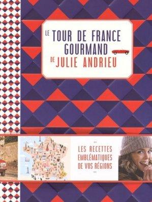 Le tour de France gourmand de Julie Andrieu - lec - 9782841238040 -