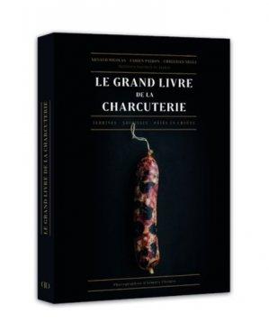 Le grand livre de la charcuterie. Terrines, saucisses, pâtés en croûte - lec - 9782841239917 -