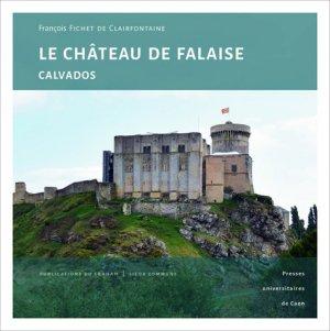 Le château de Falaise (Calvados) - presses universitaires de caen - 9782841339129 -