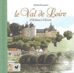 Le Val de Loire d'Orléans à Chinon - equinoxe - 9782841353552 -