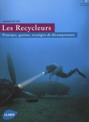 Les Recycleurs. Principes, gestion, stratégies de décompression - Ulmer - 9782841382811 -
