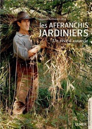 Les affranchis jardiniers Un rêve d'autarcie - ulmer - 9782841383627 -