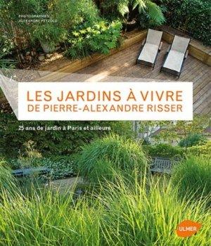Les jardins à vivre de Pierre-Alexandre Risser - ulmer - 9782841384785 -