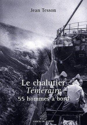 Le chalutier Téméraire. 55 hommes à bord - ancre de marine - 9782841411832 - https://fr.calameo.com/read/000015856c4be971dc1b8
