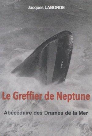 Le Greffier de Neptune. Abécédaire des drames de la mer - ancre de marine - 9782841413737 -