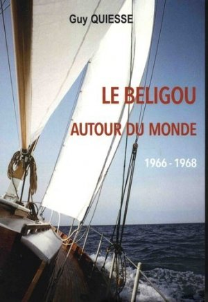 Le Beligou autour du monde. 1966-1968 - ancre de marine - 9782841413850 -