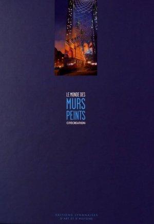Le monde des murs peints. CitéCréation, Edition de luxe, Edition bilingue français-anglais - Editions Lyonnaises d'Art et d'Histoire - 9782841472161 -