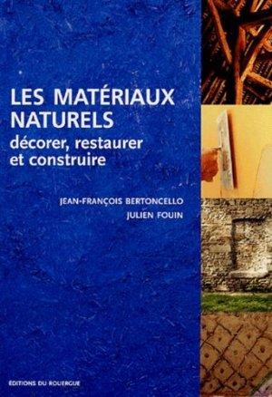 Les matériaux naturels décorer, restaurer et construire - rouergue - 9782841566495 -