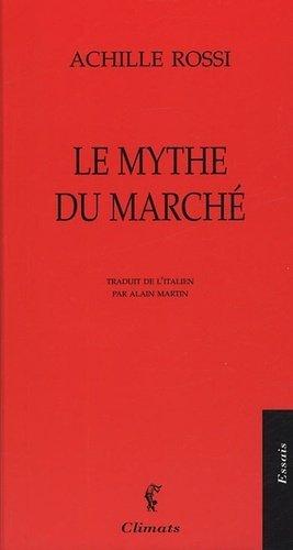 Le mythe du marché - Climats - 9782841582556 -