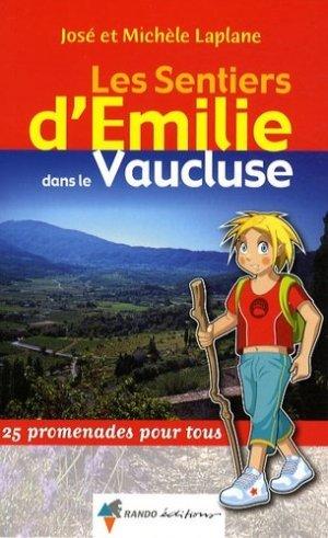 Les sentiers d'Emilie dans le Vaucluse - rando - 9782841823628 -