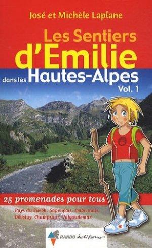 Les Sentiers d'Emilie dans les Hautes-Alpes - Volume 1 - rando - 9782841825028 -