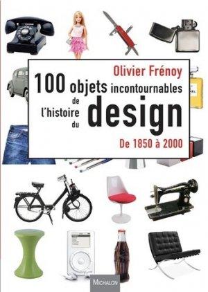 Les 100 objets incontournables de l'histoire du design - De 1850 à 2000 - 0 - 9782841868735 -