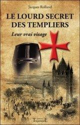 Le lourd secret des Templiers - Trajectoire - 9782841976706 -