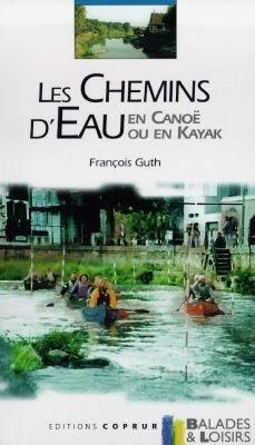 Les chemins d'eau en canoë ou en kayak - Coprur - 9782842080266 -