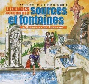 Légendes autour des sources et fontaines d'Alsace et de Lorraine - Coprur - 9782842081027 -