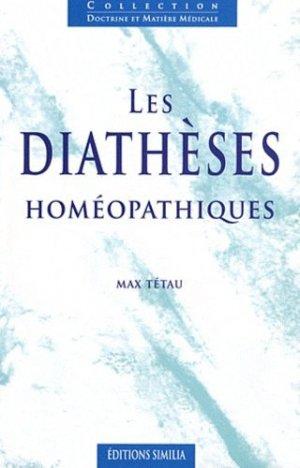 Les diathèses homéopathiques. 2e édition revue et augmentée - Editions Similia - 9782842510558 -