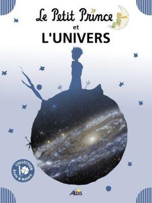 Le Petit Prince et l'univers - Aedis - 9782842599607 -