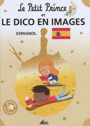 Le Petit Prince et le dico en image : espagnol - Aedis - 9782842599652 -