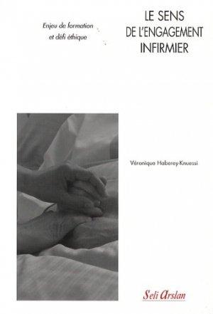 Le sens de l'engagement infirmier - séli arslan - 9782842761912 -