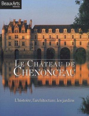 Le Château de Chenonceau - beaux arts - 9782842788407 -