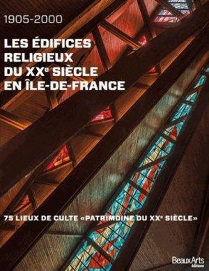 Les édifices religieux du XXe siècle en Ile-de-France 1905-2000 - beaux arts - 9782842789657 -