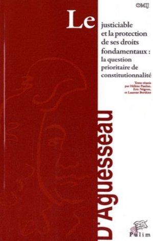 Le justiciable et la protection de ses droits fondamentaux. La question prioritaire de constitutionnalité - presses universitaires de limoges - 9782842875497 -