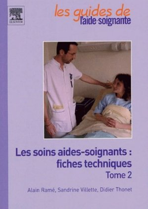 Les soins aides-soignants : fiches techniques Tome 2 - elsevier / masson - 9782842995980 -