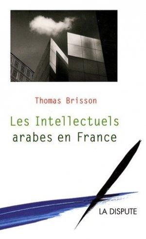 Les Intellectuels arabes en France - La Dispute - 9782843031656 -