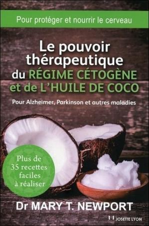 Le pouvoir thérapeutique du régime cétogène et de l'huile de coco - josette lyon - 9782843193644 -