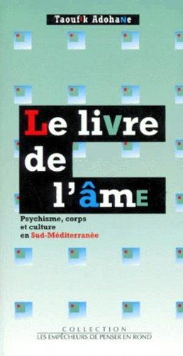 Le livre de l'âme. Psychisme, corps et culture en Sud-Méditerranée - les empecheurs de penser en rond - 9782843240294 -