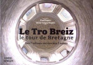 Le Tro Breiz : le tour de Bretagne. Des 7 collines sacrées aux 7 saints - Coop Breizh - 9782843468339 -