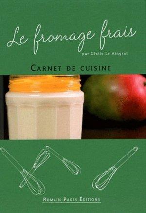 Le fromage frais - Romain Pages - 9782843504105 -