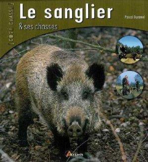 Le sanglier et ses chasses - Artémis - 9782844166036 -