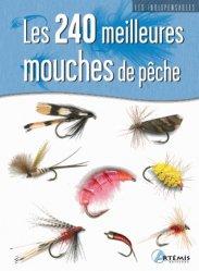 Les 240 meilleures mouches de pêche - artemis - 9782844169051 -