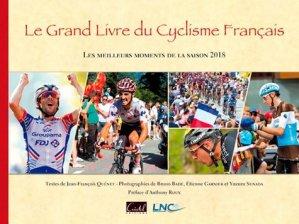 Le grand livre du cyclisme français. Les meilleurs moments de la saison 2018 - cristel - 9782844211576 -