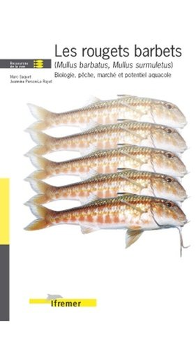 Les rougets barbets (Mullus bartatus, Mullus surmuletus) Biologie, pêche, marché et potentiel aquacole - ifremer - 9782844330642 -