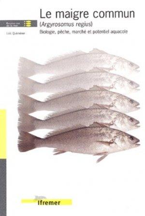 Le maigre commun (Argyrosomus regius) Biologie, pêche, marché et potentiel aquacole - ifremer - 9782844330741 -