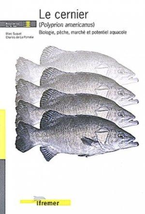 Le cernier (Polyprion americanus) Biologie, pêche, marché et potentiel aquacole - ifremer - 9782844330758 -