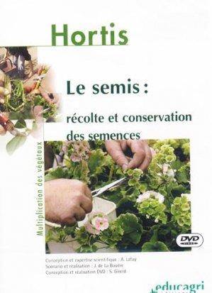 Le semis : récolte et conservation des semences - educagri - 9782844442031