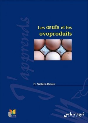 Les oeufs et les ovoproduits - educagri - 9782844443847 -